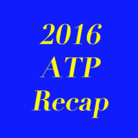 ATP 2016 Recap; Looking Ahead To 2017!