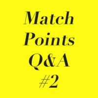 Match Points Q&A – Segment #2