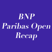 Takeaways From The 2017 BNP Paribas Open