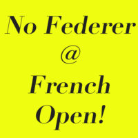 Federer Skipping The French Open!