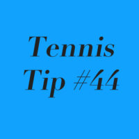 Tennis Tip #44: Watch The Ball; But See It All!