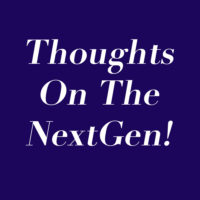 Thoughts On The NextGen!