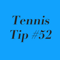Tennis Tip #52: Leave No Milestone Unturned!