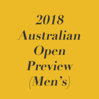 2018 Australian Open Preview (Men's)